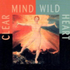 Clear Mind Wild Heart